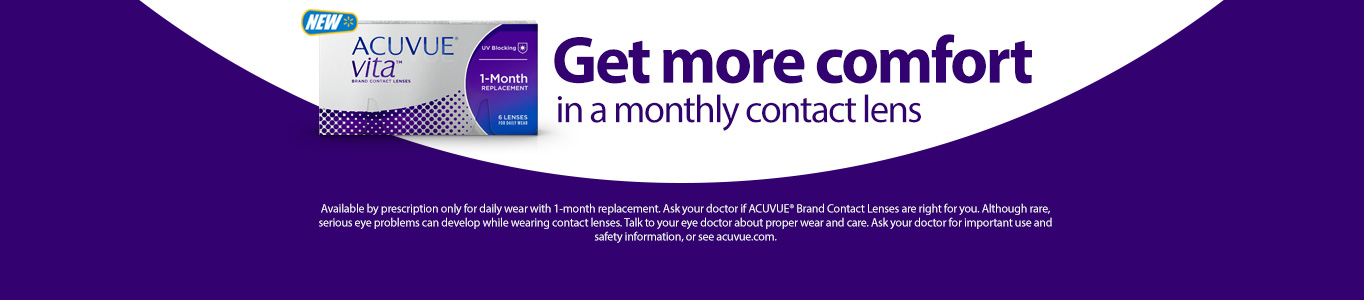 New Acuvue Vita - Get more comfort in a monthly contact lens